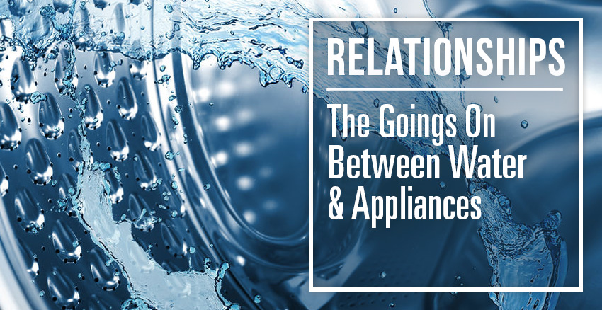 Water and Appliances Relationship blog