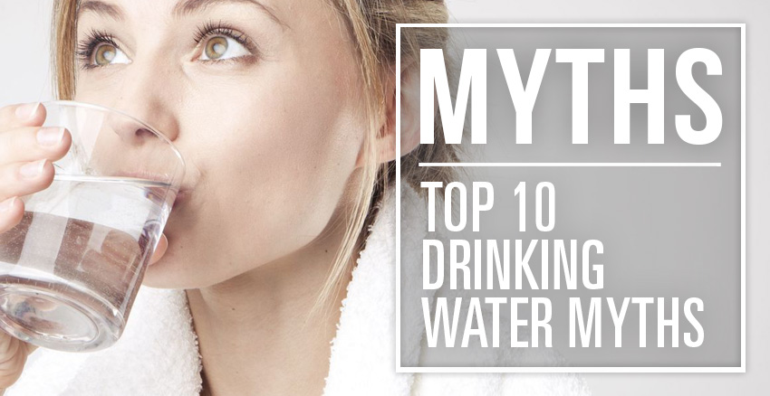Top 10 Drinking Water Myths